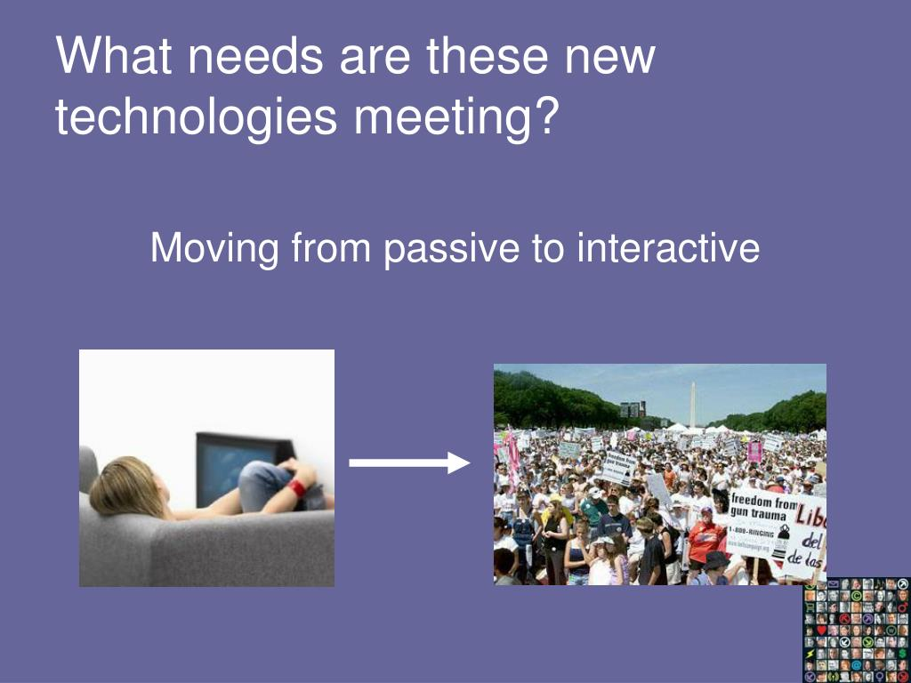 What needs are these new technologies meeting?