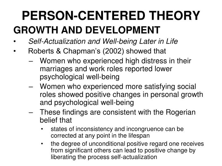 person centered theory Client-centered therapy, which is also known as person-centered, non-directive, or rogerian therapy, is a counseling approach that requires the client to take an active role in his or her.