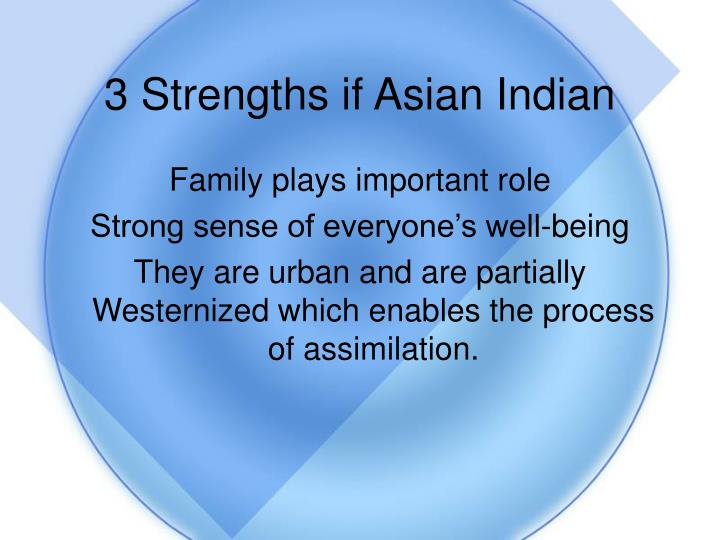 3 Strengths if Asian Indian