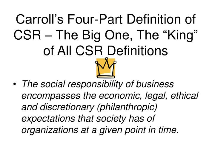 "Carroll's Four-Part Definition of CSR – The Big One, The ""King"" of All CSR Definitions"