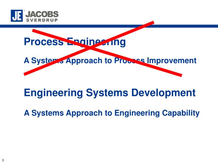 Process engineering a systems approach to process improvement3