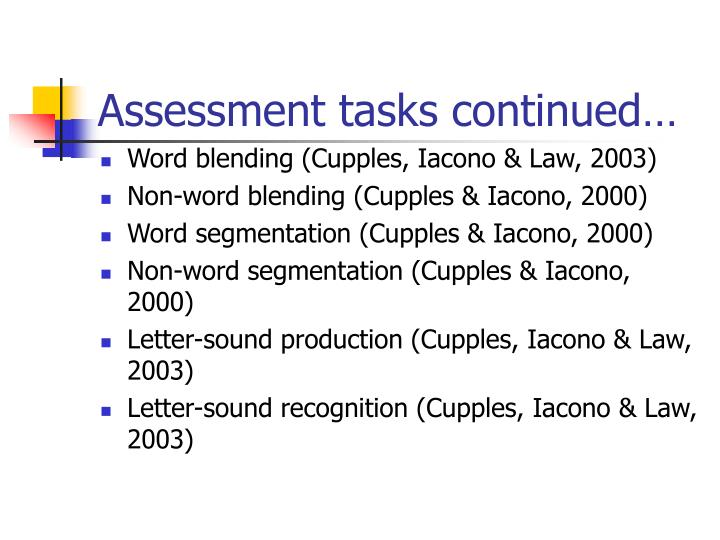 Assessment tasks continued…
