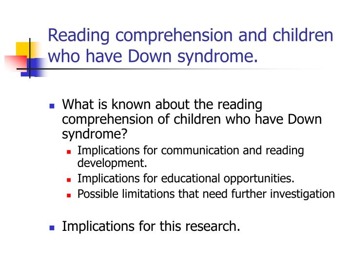 Reading comprehension and children who have Down syndrome.