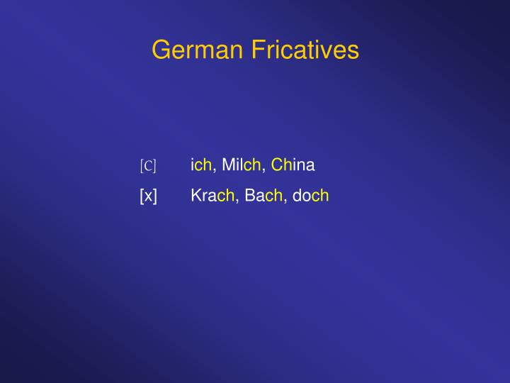 German Fricatives