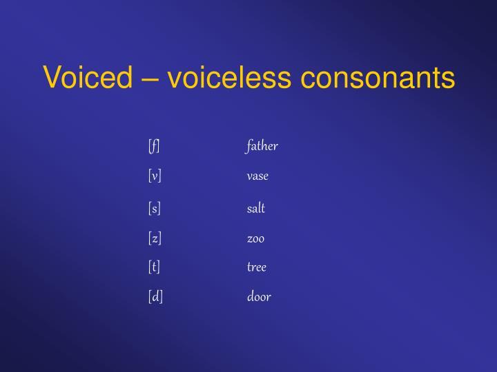 Voiced – voiceless consonants