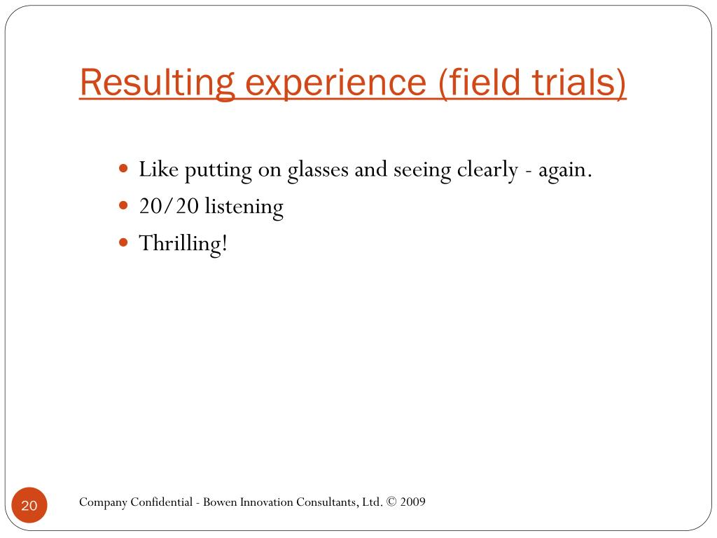 Resulting experience (field trials)