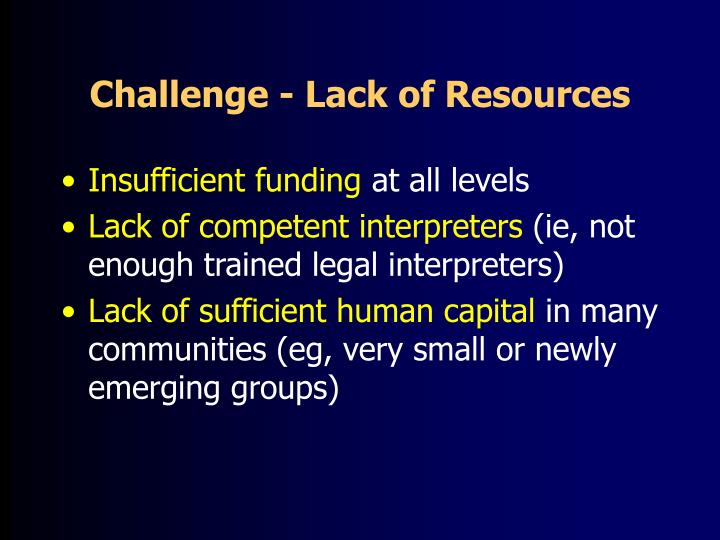 Challenge - Lack of Resources
