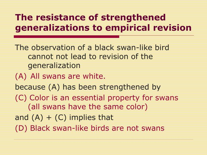 The resistance of strengthened generalizations to empirical revision