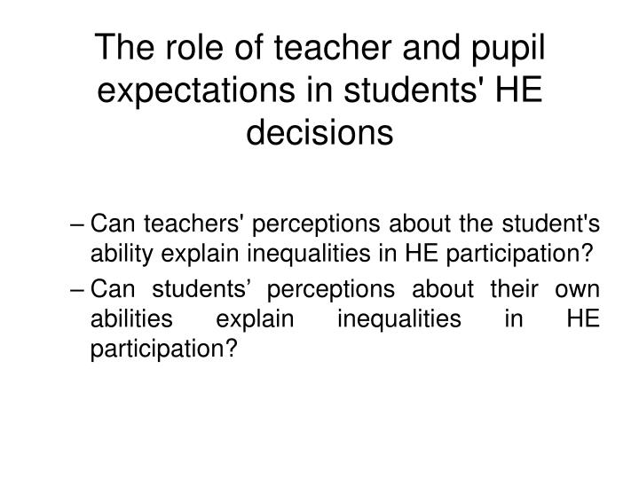 The role of teacher and pupil expectations in students' HE decisions