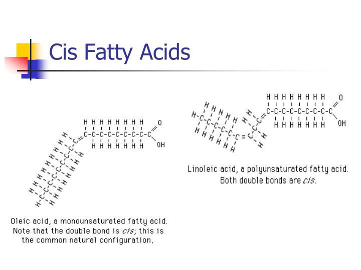 Cis Fatty Acids