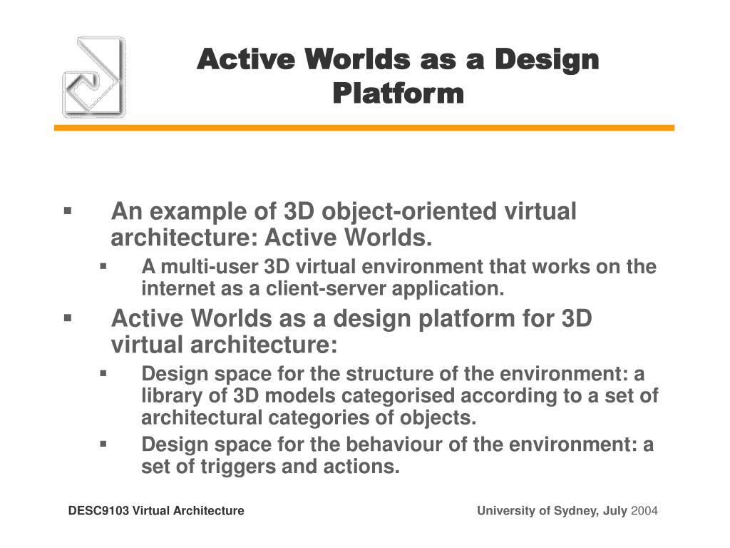 Active Worlds as a Design Platform
