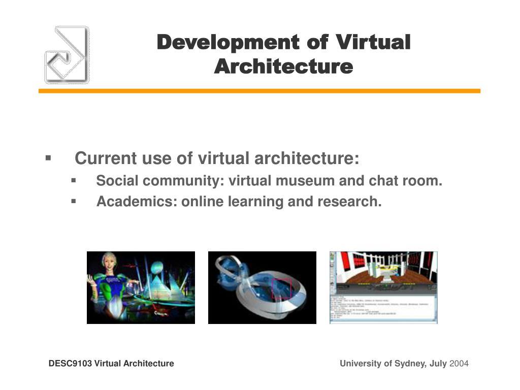 Development of Virtual Architecture