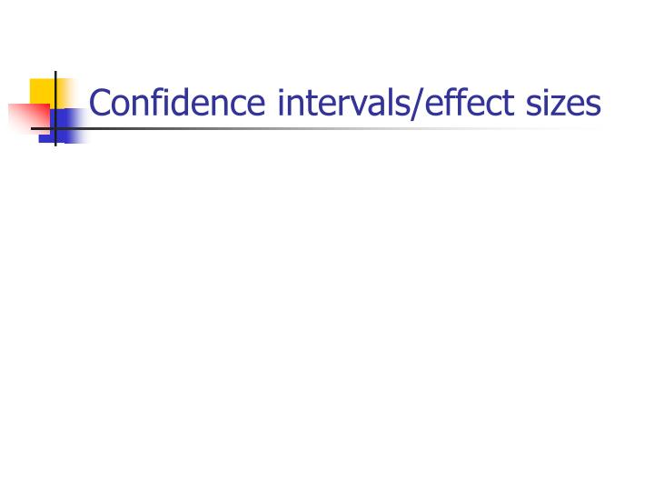 Confidence intervals/effect sizes
