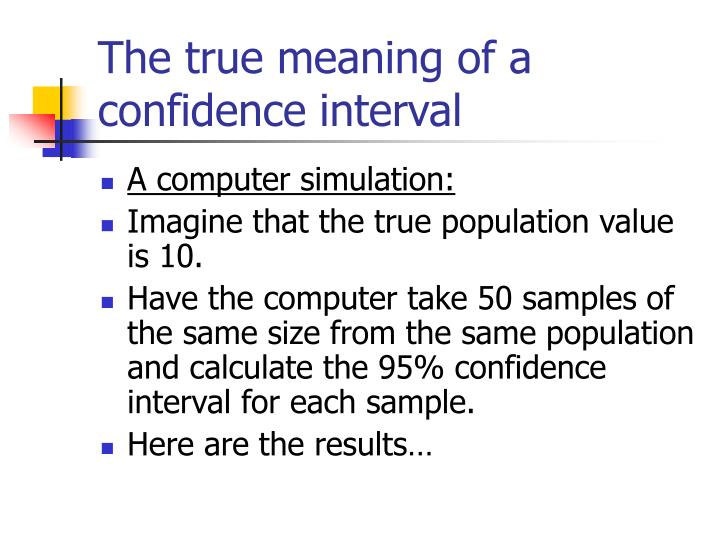 The true meaning of a confidence interval