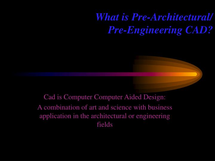 What is pre architectural pre engineering cad