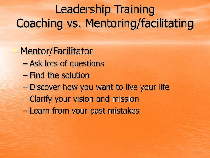 Leadership training coaching vs mentoring facilitating