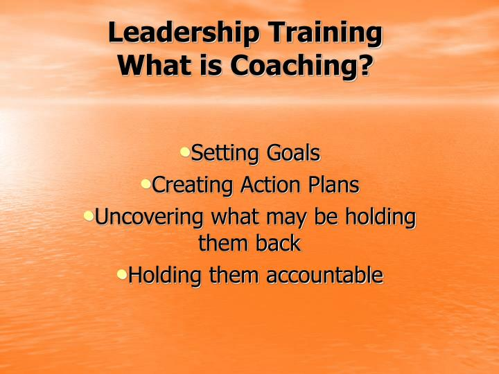 Leadership training what is coaching l.jpg