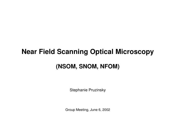 Near Field Scanning Optical Microscopy