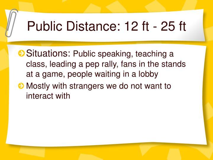 Public Distance: 12 ft - 25 ft