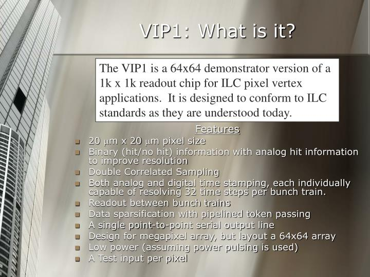 VIP1: What is it?