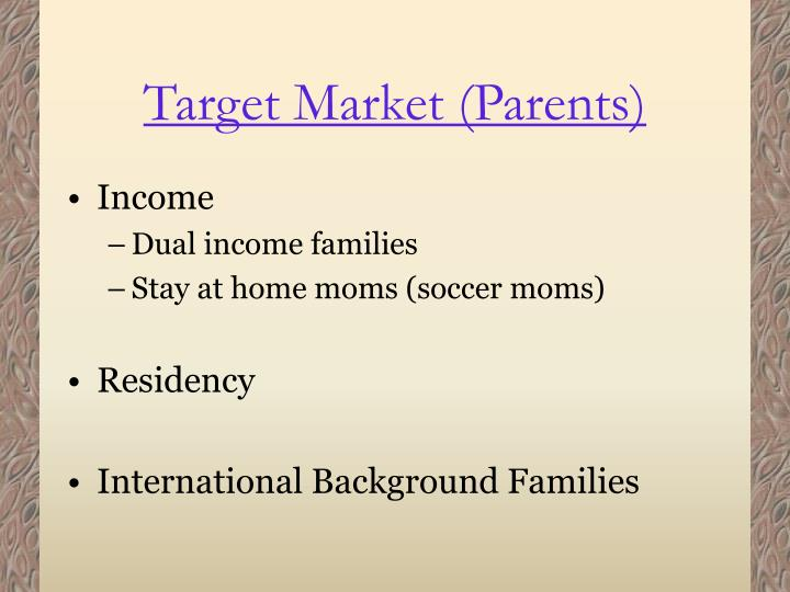 Target Market (Parents)