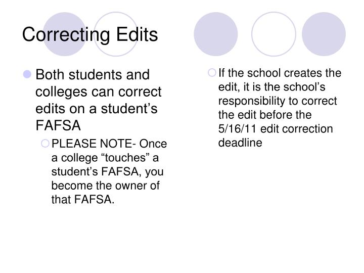 Both students and colleges can correct edits on a student's FAFSA