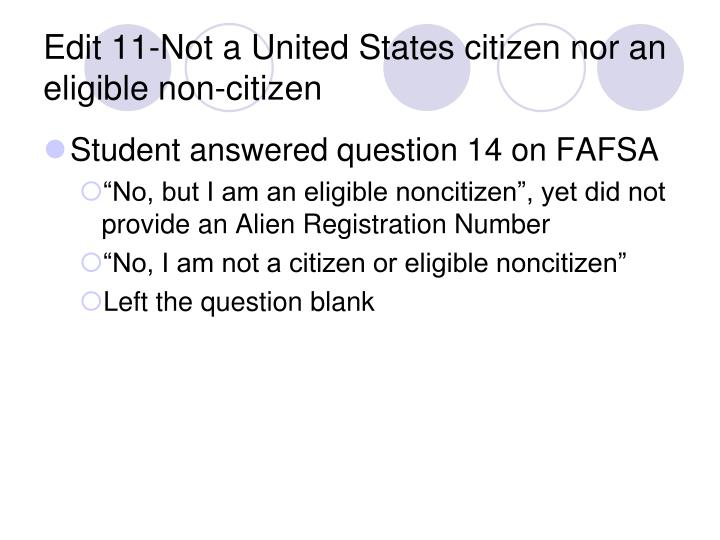 Edit 11-Not a United States citizen nor an eligible non-citizen