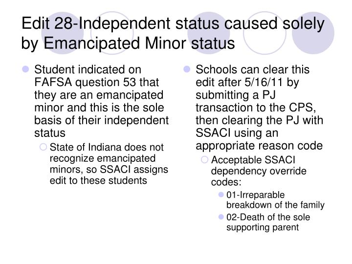 Student indicated on FAFSA question 53 that they are an emancipated minor and this is the sole basis of their independent status