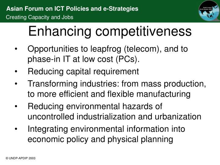 Opportunities to leapfrog (telecom), and to phase-in IT at low cost (PCs).