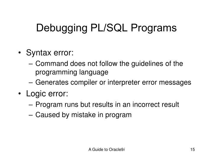 Debugging PL/SQL Programs