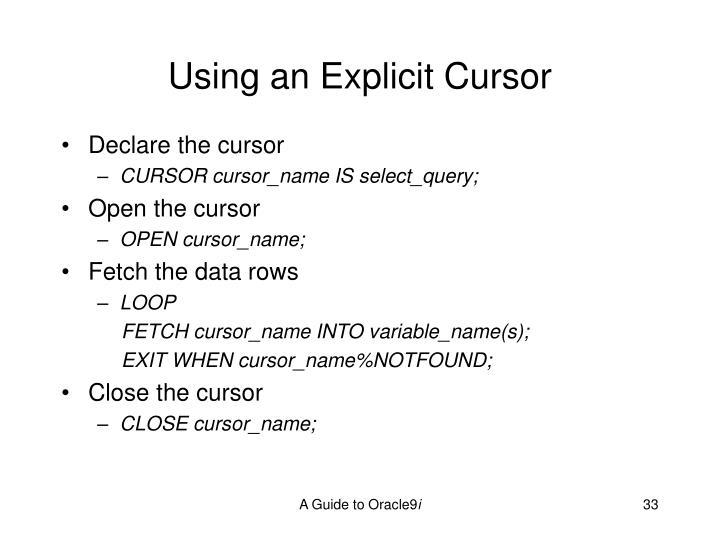 Using an Explicit Cursor