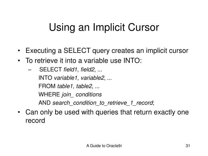 Using an Implicit Cursor