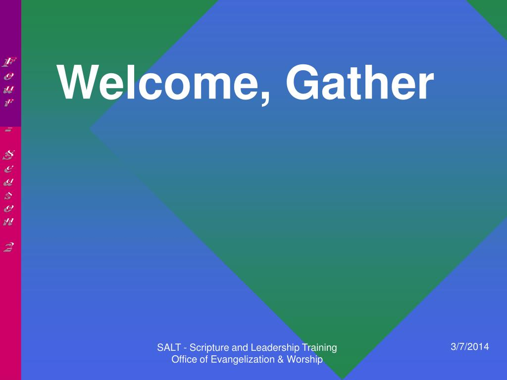 Welcome, Gather