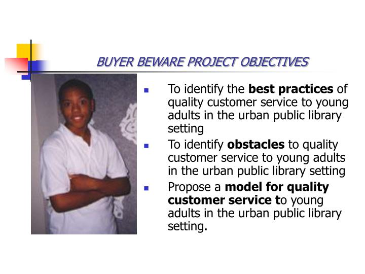 Buyer beware project objectives