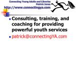 connecting young adults and libraries patrick jones http www connectingya com