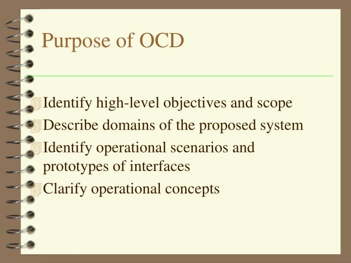Purpose of OCD