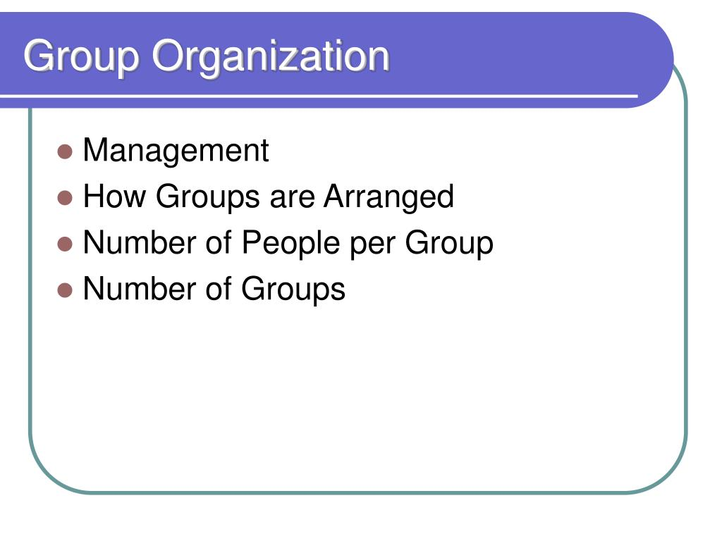 Group Organization