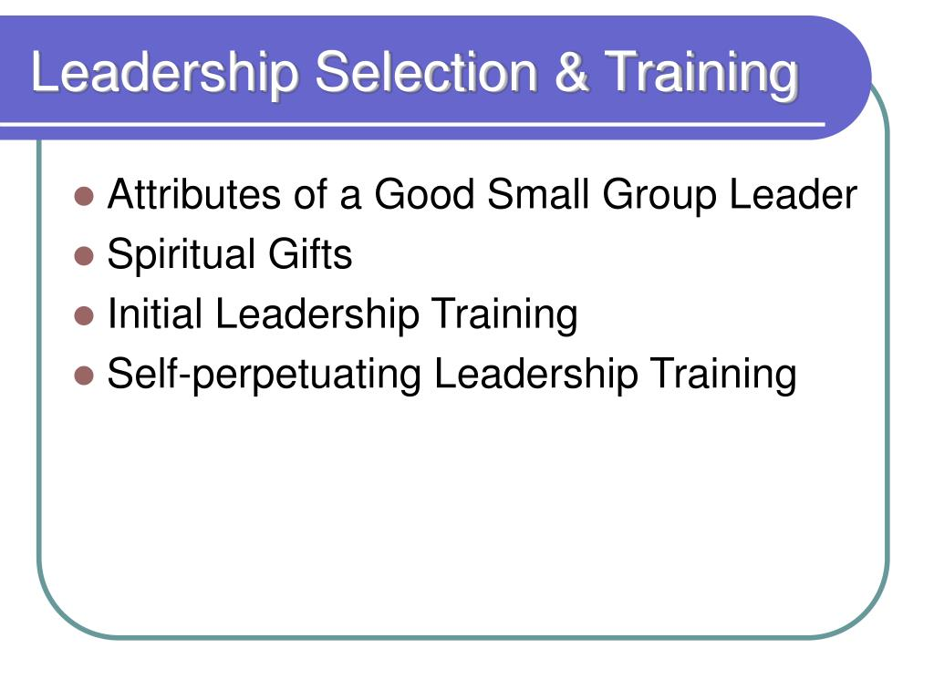 Leadership Selection & Training