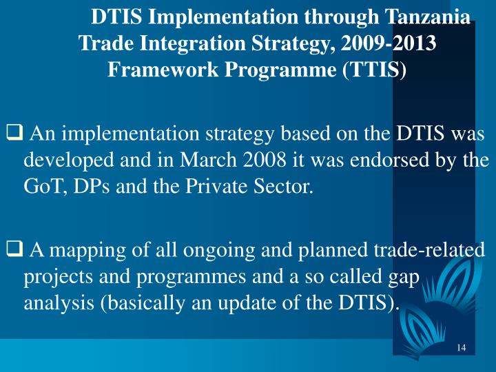 DTIS Implementation through Tanzania Trade Integration Strategy, 2009-2013 Framework Programme (TTIS)