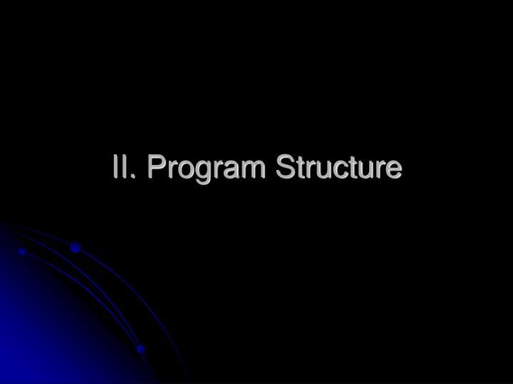 II. Program Structure