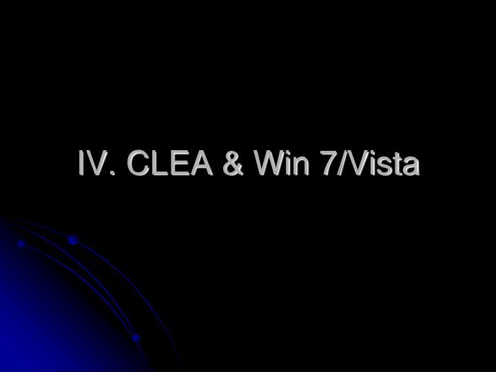 IV. CLEA & Win 7/Vista