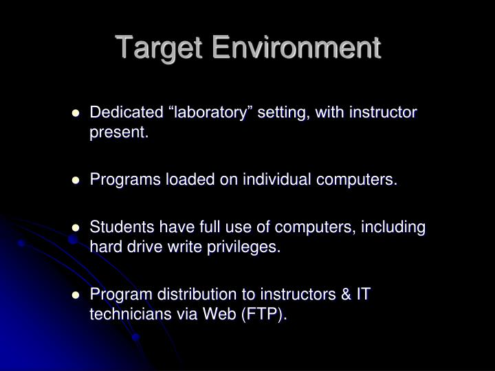 Target Environment