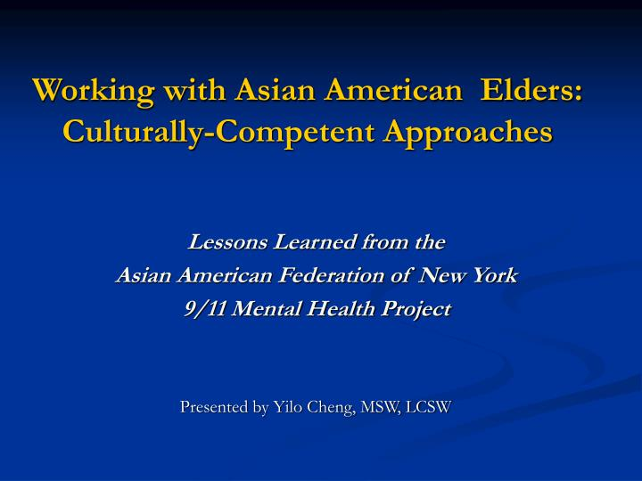 Working with asian american elders culturally competent approaches