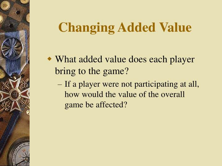 Changing Added Value