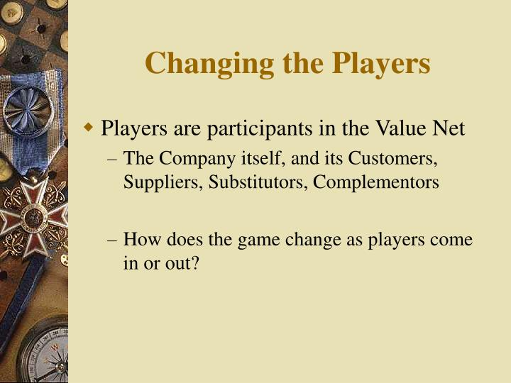 Changing the Players