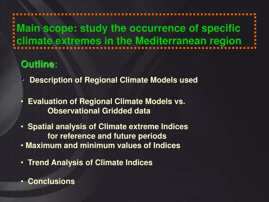 Main scope: study the occurrence of specific climate extremes in the Mediterranean region