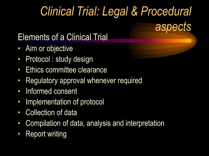 Clinical Trial: Legal & Procedural aspects