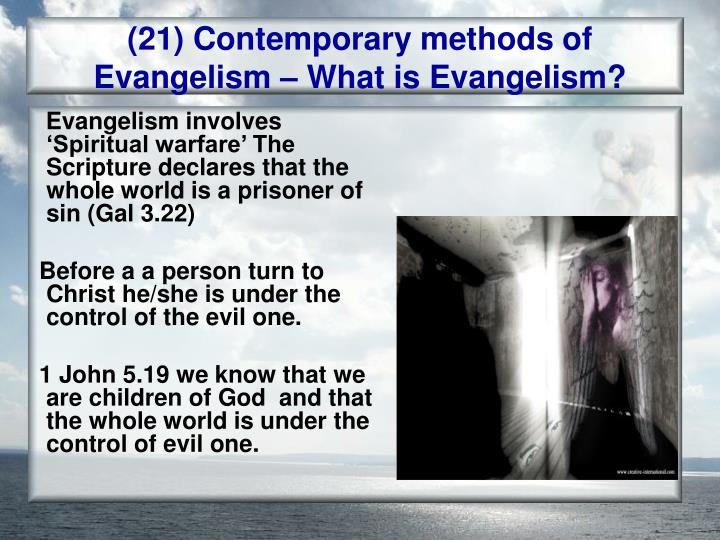 methods to evangelism Most christians already know that they should be telling their friends about jesus  but they have been poorly equipped with methods that are.