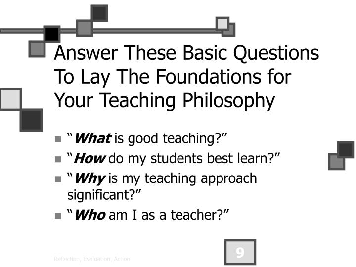 Answer These Basic Questions To Lay The Foundations for Your Teaching Philosophy