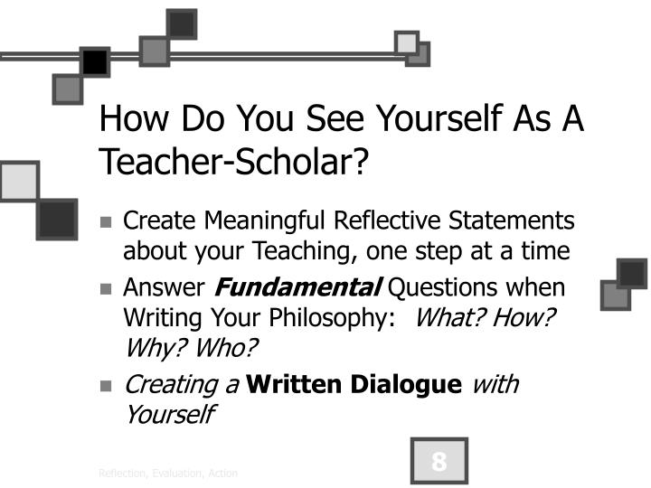 How Do You See Yourself As A Teacher-Scholar?